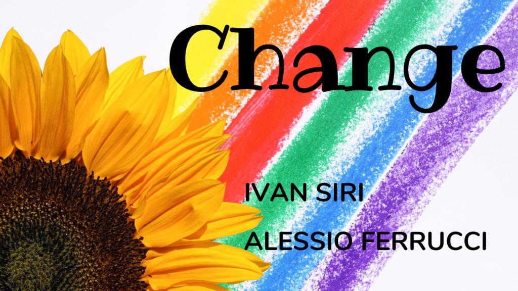 Change – Ivan Siri, Alessio Ferrucci