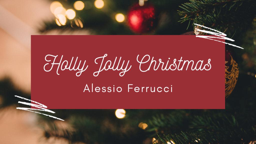 Holly Jolly Christmas (Alessio Ferrucci)