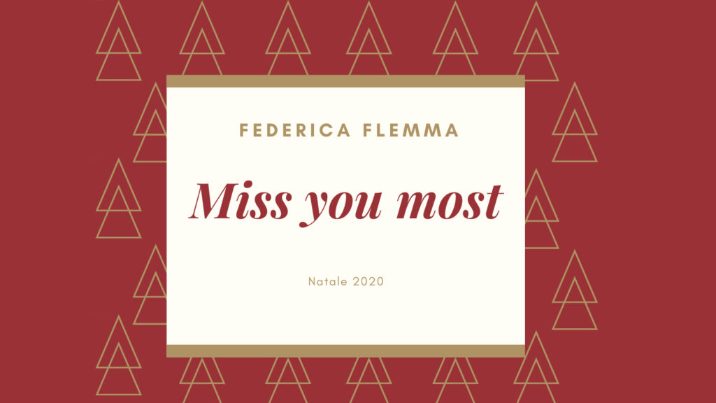 Miss you most (Federica Flemma)