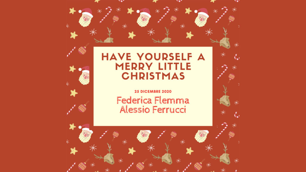 Have yourself a merry little Christmas (Federica Flemma e Alessio Ferrucci)
